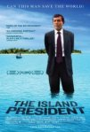 The Island President - a 2012 documentary about global climate change and politics